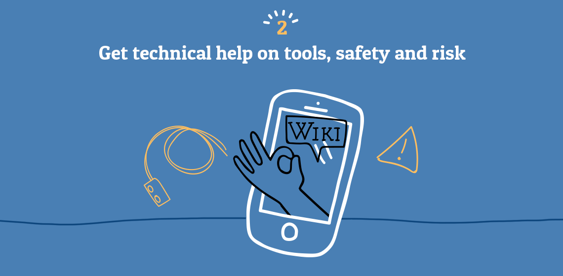 Get technical help, on tools, safety and risk